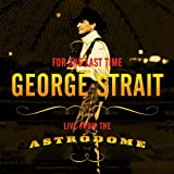 Album «For the Last Time - Live from the Astrodome»by George Strait
