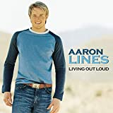 Album «Living Out Loud»by Aaron Lines