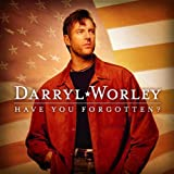 Album «Have You Forgotten?»by Darryl Worley