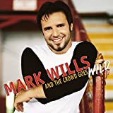 Album «Crowd Goes Wild»by Mark Wills