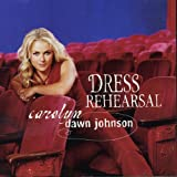 Album «Dress Rehearsal»by Carolyn Dawn Johnson