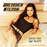 Album «Here for the Party»by Gretchen Wilson