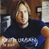 Album «Be Here»by Keith Urban