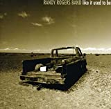Album «Like It Used to Be»by Randy Rogers Band