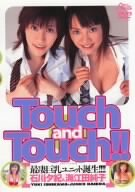 Touch and Touch!!