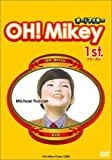 OH!Mikey 1st.