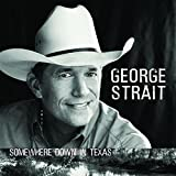 Album «Somewhere Down in Texas»by George Strait
