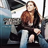 Album «All Jacked Up»by Gretchen Wilson