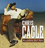 Album «Anywhere But Here»by Chris Cagle