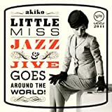 akiko『LITTLE MISS JAZZ AND JIVE GOES AROUND THE WORLD!』