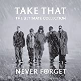 Album «Never Forget - The Ultimate Collection»by Take That