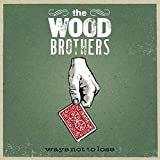 Album «Ways Not to Lose»by The Wood Brothers