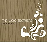 Album «Live at Tonic EP»by The Wood Brothers