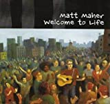 Album «Welcome To Life»by Matt Maher