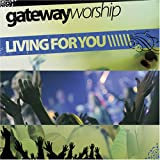 Album «Living For You»by Gateway Worship