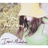 Album «Slow the Rain»by Ingrid Michaelson