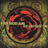Album «Just A Matter Of Time»by Randy Rogers Band