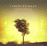 Album «See the Morning»by Chris Tomlin