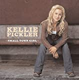 Album «Small Town Girl»by Kellie Pickler