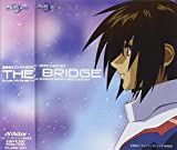 機動戦士ガンダムSEED~SEED DESTINY BEST「THE BRIDGE」Across the Songs from GUNDAM SEED&SEED DESTINY