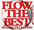 FLOW THE BEST ~Single Collection~ (初回限定盤)(DVD付)