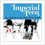 Album «Hair the TV the Baby & The Band»by Imperial Teen