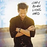 Album «Living Hard»by Gary Allan