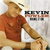 Album «Bring It On»by Kevin Fowler