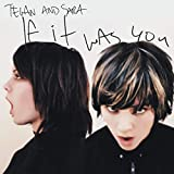 Album «If It Was You»by Tegan & Sara