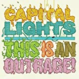 Album «This Is an Outrage»by Capital Lights