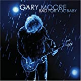 Album «Bad for You Baby»by Gary Moore