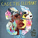 Album «In One Ear»by Cage The Elephant