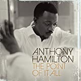 Album «The Point Of It All»by Anthony Hamilton
