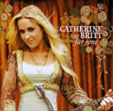Album «Too Far Gone»by Catherine Britt