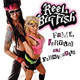 Album «Fame, Fortune, Fornication»by Reel Big Fish