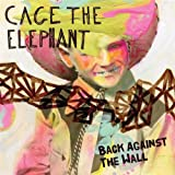 Album «Back Against the Wall»by Cage The Elephant