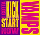 I GOTTA KICK START NOW(DVD付)【初回限定生産】