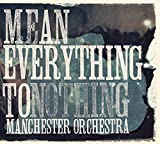 Album «Mean Everything To Nothing»by Manchester Orchestra