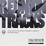 Amazon.co.jp: Reunion Tracks/FINAL FANTASY VII ADVENT CHILDREN COMPLEATE: ビデオ・サントラ: 音楽