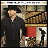 Album «The Man I Want to Be»by Chris Young