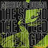 Album «The Sound the Speed the Light»by Mission Of Burma