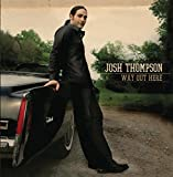 Album «Way Out Here»by Josh Thompson