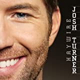 Album «Haywire»by Josh Turner