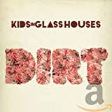 Album «Dirt»by Kids In Glass Houses