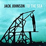 Album «To The Sea»by Jack Johnson