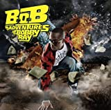 Album «The Adventures Of Bobby Ray»by B.o.B