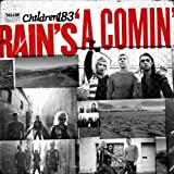 Album «Rain's A Comin'»by Children 18:3