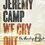 Album «We Cry Out: The Worship Project»by Jeremy Camp