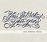 Album «You Get What You Give»by Zac Brown Band