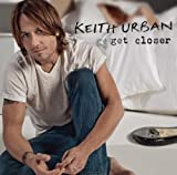Album «Get Closer»by Keith Urban